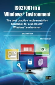 ISO27001 in a Windows Environment - The best practice handbook for a Microsoft Windows environment ebook by Brian Honan