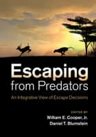 Escaping From Predators ebook by William E. Cooper, Jr,Daniel T. Blumstein