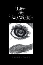 Life of Two Worlds ebook by Rachel Ward