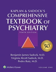 Kaplan and Sadock's Comprehensive Textbook of Psychiatry ebook by Benjamin J. Sadock, Virginia A. Sadock, Pedro Ruiz
