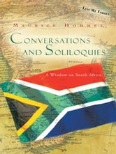 Conversations and Soliloquies - A Window on South Africa ebook by Maurice Hommel