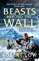 Beasts Beyond The Wall ebook by
