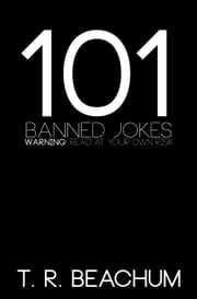 101 Banned Jokes ebook by Tim Beachum