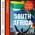 South Africa: History in an Hour audiobook by Anthony Holmes