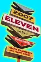 2007-Eleven - And Other American Comedies ebook by Frank Cammuso, Hart Seely