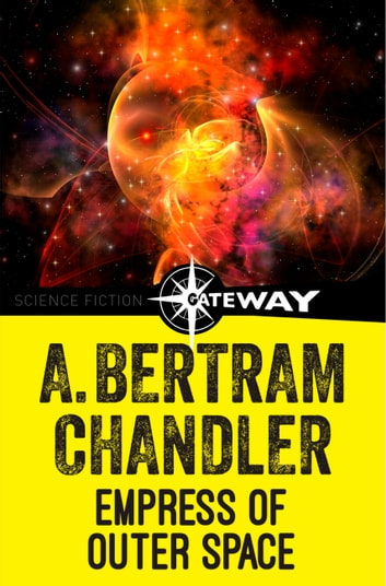 Empress of Outer Space eBook by A. Bertram Chandler