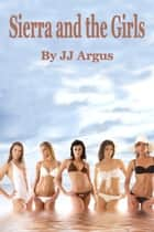 Sierra and the Girls ebook by