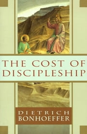 The Cost of Discipleship ebook by Dietrich Bonhoeffer
