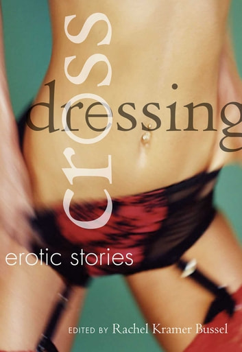Crossdressing - Erotic Stories ebook by