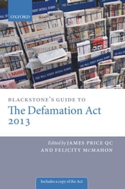 Blackstone's Guide to the Defamation Act ebook by James Price QC,Felicity McMahon