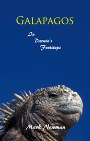 Galapagos: In Darwin's Footsteps ebook by Mark Newman