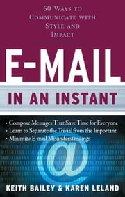 E-mail in an Instant ebook by Keith Bailey , Karen Leland