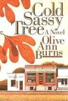Cold Sassy Tree ebook by Olive Ann Burns