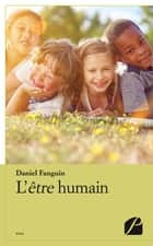L'être humain ebook by Daniel Fanguin