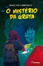 O mistério da gruta ebook by Walcyr Carrasco