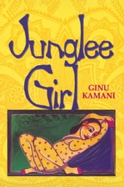 Junglee Girl ebook by Ginu Kamani