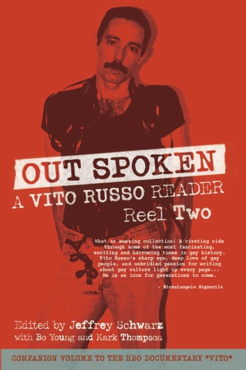 Out Spoken: A Vito Russo Reader, Reel Two ebook by Vito Russo