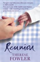Reunion ebook by Therese Fowler