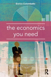 The Economics You Need ebook by Enrico Colombatto