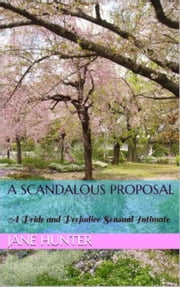 A Scandalous Proposal: A Pride and Prejudice Sensual Intimate ebook by Jane Hunter