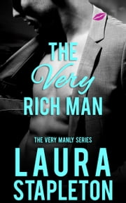 The VERY Rich Man ebook by Laura Stapleton