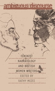 Ambiguous Discourse - Feminist Narratology and British Women Writers ebook by Kathy Mezei