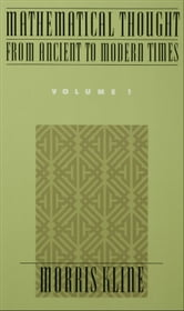 Mathematical Thought From Ancient to Modern Times : Volume 1 ebook by Morris Kline