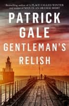 Gentleman's Relish ebook by Patrick Gale