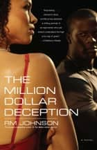 The Million Dollar Deception ebook by RM Johnson