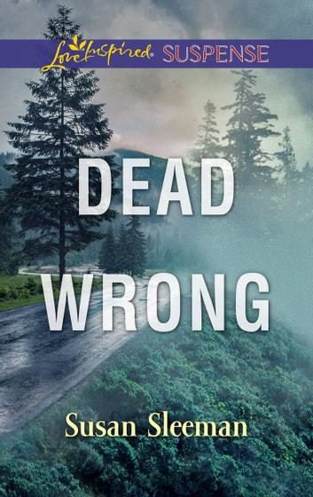 Dead Wrong - A Private Investigator Romantic Suspense ebook by Susan Sleeman