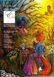 Existere 37.1 - Journal of Arts and Literature ebook by Saima Afreen, Jodi Adamson, Michelle Boone,...