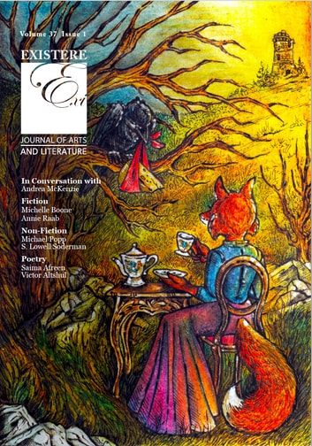Existere - Journal of Arts and Literature ebook by Saima Afreen,Jodi Adamson,Michelle Boone,N. Page,Savannah Sidle,S. Lowell Soderman,Justin Carpenter,Annie Raab,Victor Altshul,Ben Leib,M. W. Jaeggle,Sally Zakariya,Michael Popp,David Reuter,Mary Rykov,Carol Wellart,Jim Zola,David Sapp,Lauren Dick,Je-an Cedric Cruz,Madelaine Pries