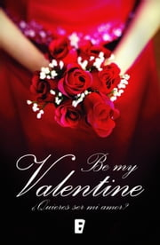Be my Valentine ebook by Varios Autores