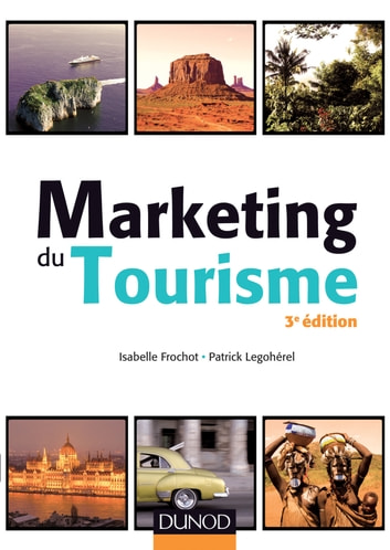 Marketing du tourisme - 3e éd. ebook by Isabelle Frochot,Patrick Legohérel