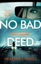 No Bad Deed ebook by