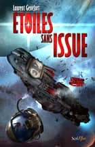 Etoiles sans issue ebook by Laurent Genefort