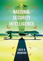 National Security Intelligence ebook by Loch Johnson