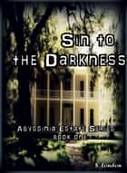 Sin to the Darkness ebook by S. London