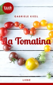 La Tomatina - Eine Booksnacks-Kurzgeschichte ebook by Gabriele Kiesl