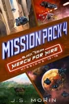 Mercy for Hire Mission Pack 4 - Black Ocean: Mercy for Hire ebook by J.S. Morin