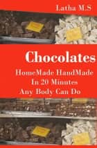 Chocolates Homemade Handmade ebook by Latha M.S
