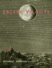 Escape Velocity ebook by Bonnie Arning