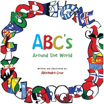 ABC's Around the World ebook by Alexandra Cruz