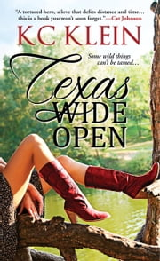 Texas Wide Open ebook by KC Klein