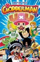Chopperman T04 ebook by Eiichiro Oda, Hirofumi Takei