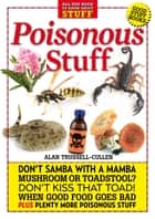 Poisonous Stuff ebook by Alan Trussell-Cullen
