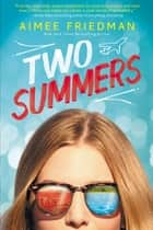 Two Summers ebook by AIMEE FRIEDMAN