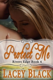 Protect Me ebook by Lacey Black
