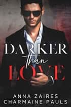 Darker Than Love ebook by Anna Zaires, Charmaine Pauls