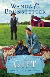 The Gift ebook by Wanda E. Brunstetter